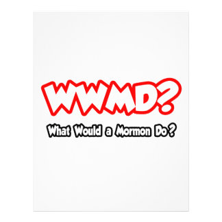 WWMD What Would a Mormon Do Custom Flyer
