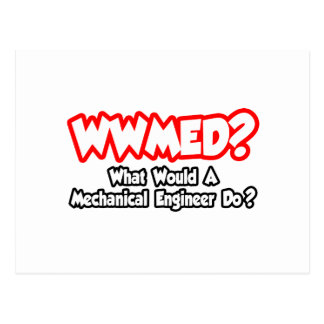WWMED...What Would a Mechanical Engineer Do? Postcard