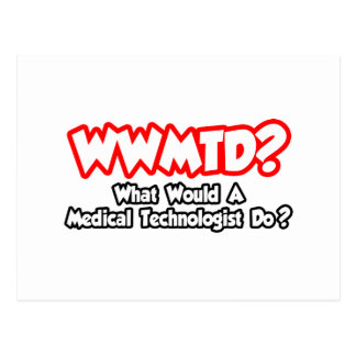 WWMTD...What Would Medical Technologist Do? Postcard