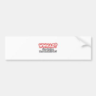 WWNAD...What Would Nurse Anesthetist Do? Bumper Sticker