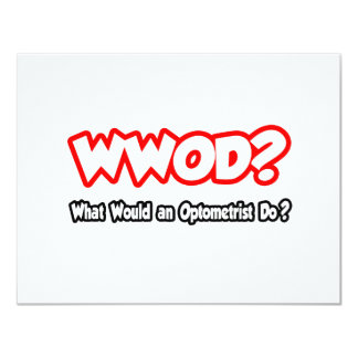 WWOD...What Would an Optometrist Do? 4.25x5.5 Paper Invitation Card