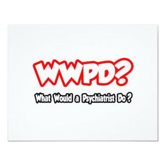"""¿WWPD… qué un psiquiatra haría? Invitación 4.25"""" X 5.5"""""""