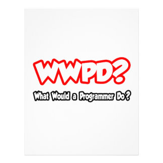 WWPD...What Would a Programmer Do? Flyers