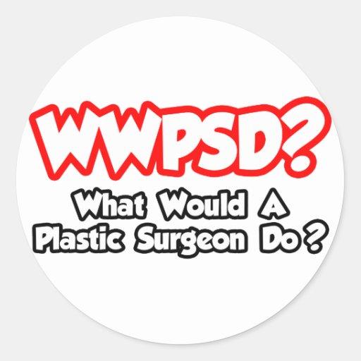 ¿WWPSD… qué un cirujano plástico haría? Pegatinas Redondas