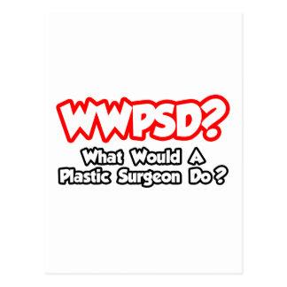 ¿WWPSD… qué un cirujano plástico haría? Tarjeta Postal