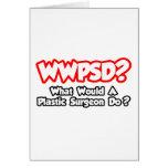 ¿WWPSD… qué un cirujano plástico haría? Tarjeton