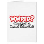 ¿WWPTD… qué un instructor personal haría? Felicitaciones