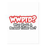 ¿WWPTD… qué un instructor personal haría? Tarjetas Postales