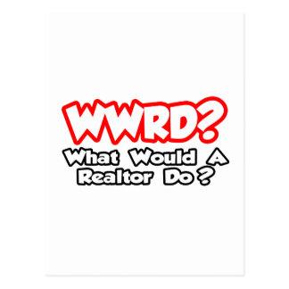¿WWRD… qué un agente inmobiliario haría? Postales