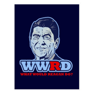 WWRD, What would Reagan Do? Postcard