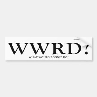 WWRD - What Would Ronnie Do Car Bumper Sticker