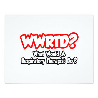 WWRTD...What Would a Resp. Therapist Do? Card
