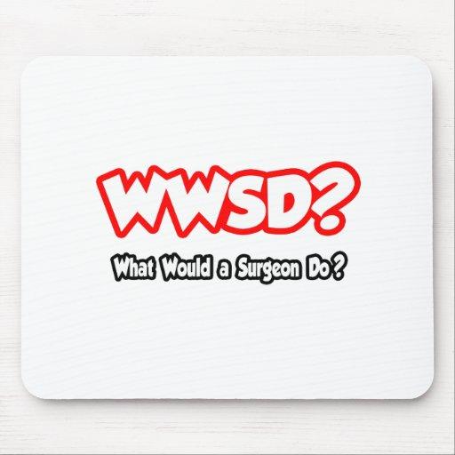 ¿WWSD… qué un cirujano haría? Tapete De Raton