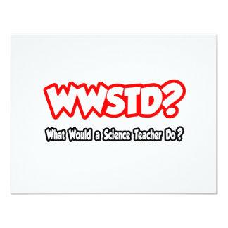 """¿WWSTD… qué un profesor de ciencias haría? Invitación 4.25"""" X 5.5"""""""