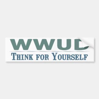 WWUD -- Piense para sí mismo a la pegatina para el Etiqueta De Parachoque