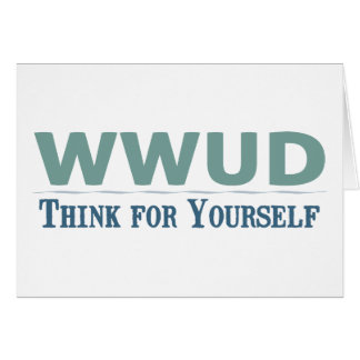 WWUD -- Think for Yourself Card