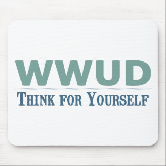 WWUD -- Think for Yourself Mouse Pad