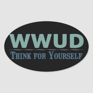 WWUD -- Think for Yourself Oval Sticker