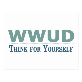WWUD -- Think for Yourself Postcard