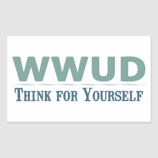 WWUD -- Think for Yourself Rectangular Sticker