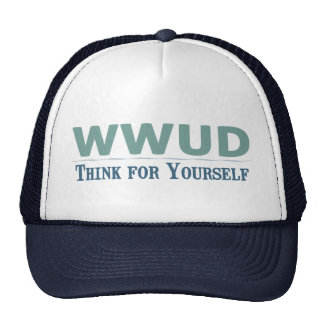 WWUD -- Think for Yourself Trucker Hat