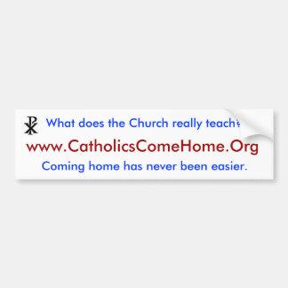 www CatholicsComeHome Or g Pegatina De Parachoque