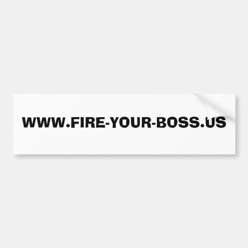 WWW.FIRE-YOUR-BOSS.US ETIQUETA DE PARACHOQUE