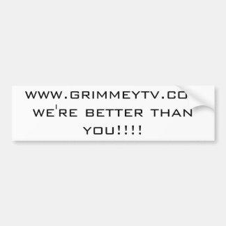 ¡www.grimmeytv.com somos mejores que usted!!!! pegatina para auto