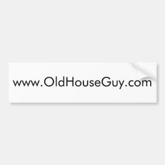 www,oldhouseguy.com bumper sticker