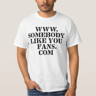 WWW Somebody Like You Fans T-Shirt