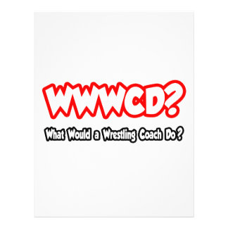 "WWWCD...What Would a Wrestling Coach Do? 8.5"" X 11"" Flyer"