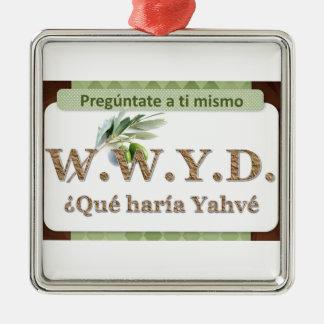 WWYD - ¿Qué haría Yahvé Metal Ornament