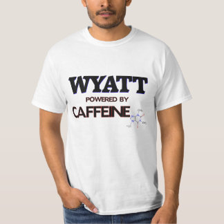 Wyatt powered by caffeine tshirt