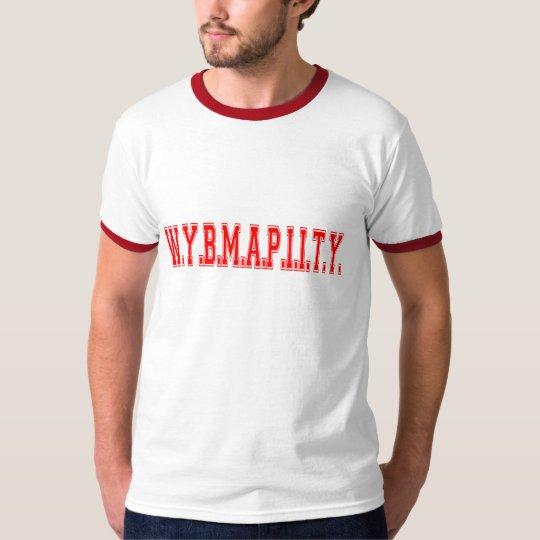 WYBMAPIITY T-Shirt