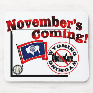 Wyoming Anti ObamaCare – November's Coming! Mouse Pad