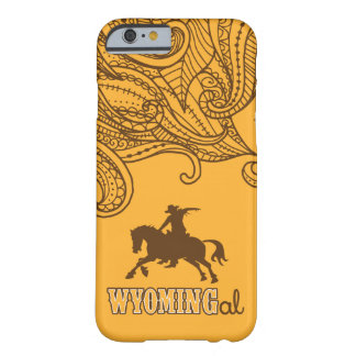 Wyoming Gal, Boho Cowboy Barely There iPhone 6 Case