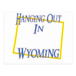 Wyoming - Hanging Out Post Card