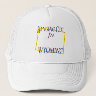 Wyoming - Hanging Out Trucker Hat