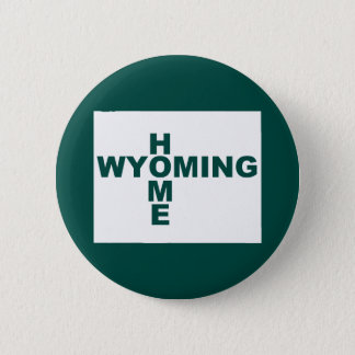 Wyoming Home Away From State Button Badge Pin