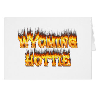 Wyoming hottie fire and flames greeting card