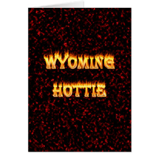 Wyoming hottie fire and flames design red greeting card