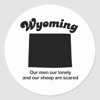 Wyoming - Our sheep are scared Classic Round Sticker