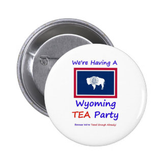 Wyoming TEA Party - We re Taxed Enough Already Pins