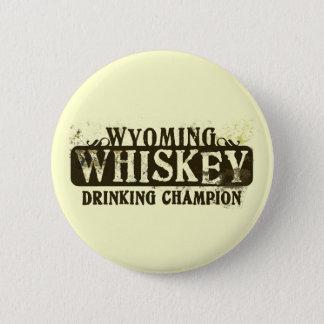Wyoming Whiskey Drinking Champion Button