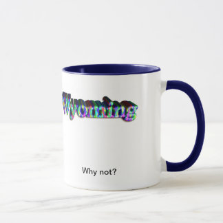 Wyoming - why not? mug