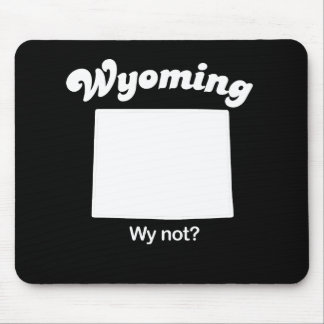 Wyoming - Wy Not T-shirt Mouse Pads