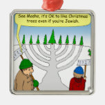 x04 You can enjoy Christmas even if you are Jewish Metal Ornament