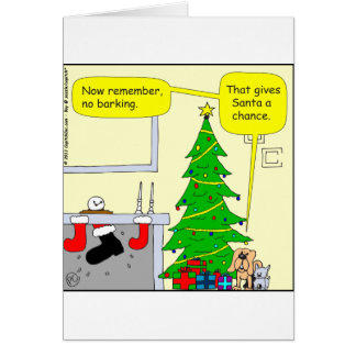 x13 Santa bringing presents/dogs point of view Greeting Cards