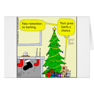 x13 Santa bringing presents/dogs point of view Greeting Card