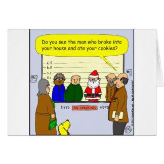 x27 Santa broke into your house cartoon Card